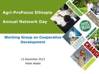 Agri-ProFocus Ethiopia  Annual Network Day