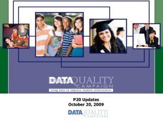 P20 Updates October 20, 2009