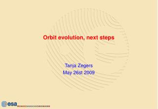 Orbit evolution, next steps