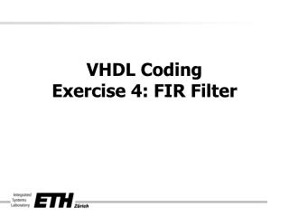 VHDL Coding Exercise 4: FIR Filter