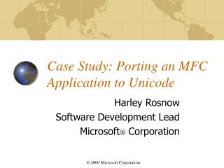 Case Study: Porting an MFC Application to Unicode