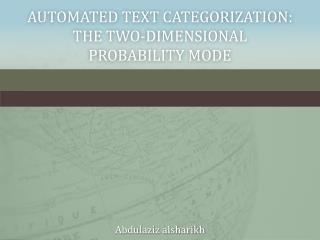 Automated Text Categorization: The Two-Dimensional probability Mode