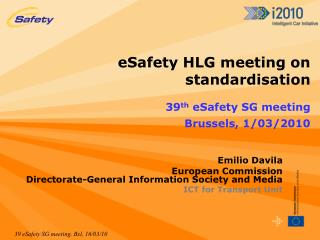 eSafety HLG meeting on standardisation  39 th  eSafety SG meeting Brussels, 1/03/2010