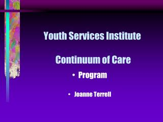 Youth Services Institute  Continuum of Care