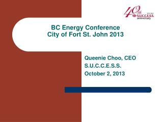 BC Energy Conference City of Fort St. John 2013