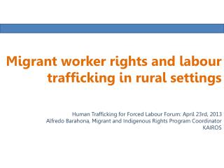 Migrant worker rights and labour trafficking in rural settings