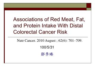 Associations of Red Meat, Fat, and Protein Intake With Distal Colorectal Cancer Risk