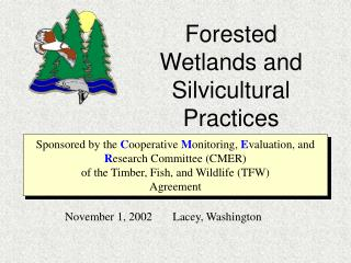 Forested Wetlands and Silvicultural Practices