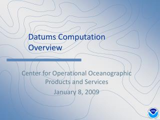 Datums Computation  Overview