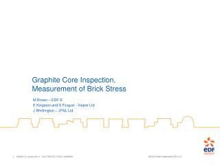 Graphite Core Inspection, Measurement of Brick Stress