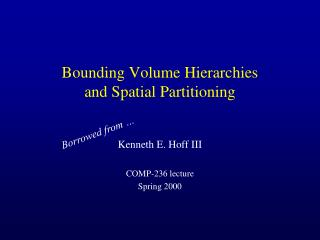 Bounding Volume Hierarchies and Spatial Partitioning