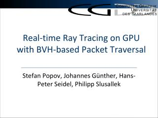 Real-time Ray Tracing on GPU with BVH-based Packet Traversal