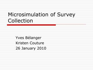 Microsimulation of Survey Collection