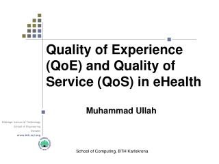 Quality of Experience (QoE) and Quality of Service (QoS) in eHealth