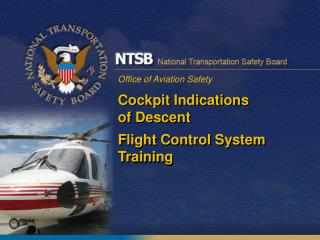 Cockpit Indications  of Descent  Flight Control System Training