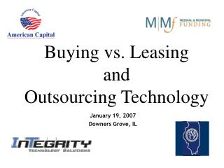 Buying vs. Leasing  and Outsourcing Technology