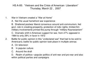 "HS A-85:  ""Vietnam and the Crisis of American  Liberalism"" Thursday, March 22 ,  2007"
