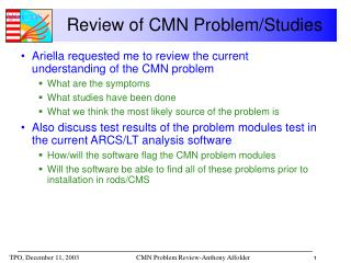 Review of CMN Problem/Studies