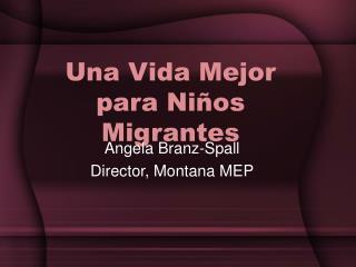 Una Vida Mejor para Niños Migrantes