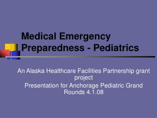 Medical Emergency Preparedness - Pediatrics
