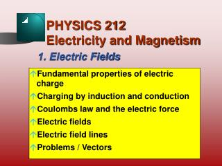 PHYSICS 212  Electricity and Magnetism
