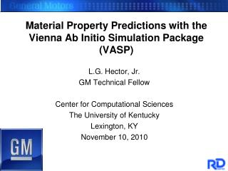 Material Property Predictions with the  Vienna Ab Initio Simulation Package  (VASP)