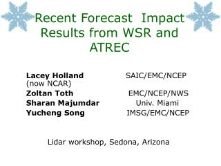 Recent Forecast  Impact Results from WSR and ATREC