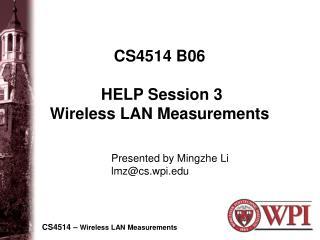 CS4514 B06  HELP Session 3  Wireless LAN Measurements