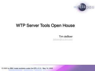 WTP Server Tools Open House