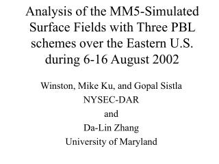 Winston, Mike Ku, and Gopal Sistla NYSEC-DAR and Da-Lin Zhang University of Maryland