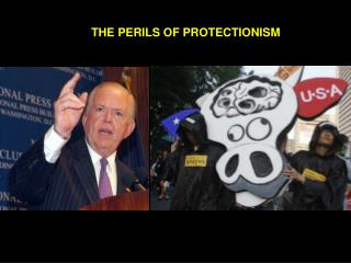 THE PERILS OF PROTECTIONISM