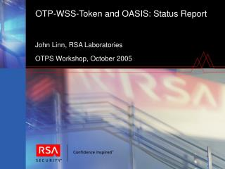 OTP-WSS-Token and OASIS: Status Report