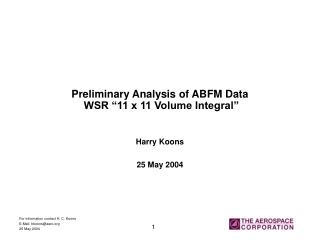 "Preliminary Analysis of ABFM Data  WSR ""11 x 11 Volume Integral"""