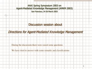 Discussion session about  Directions for Agent-Mediated Knowledge Management