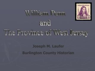 William Penn  and  The Province of West Jersey
