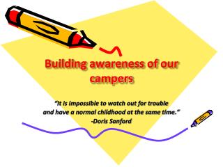 Building awareness of our campers