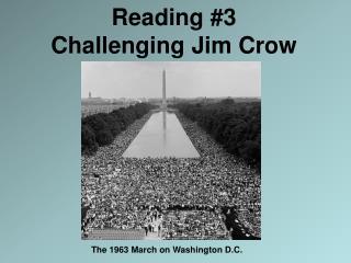Reading #3 Challenging Jim Crow