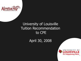 University of Louisville Tuition Recommendation   to CPE
