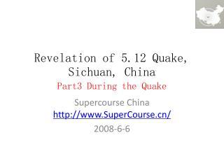 Revelation of 5.12 Quake, Sichuan, China  Part3 During the Quake