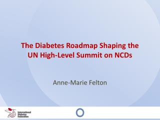 The Diabetes Roadmap Shaping the  UN High-Level Summit on NCDs