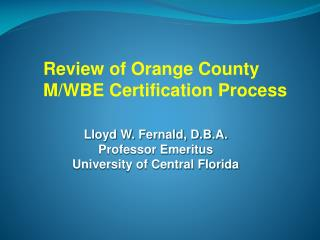 Lloyd W. Fernald, D.B.A. Professor Emeritus University of Central Florida