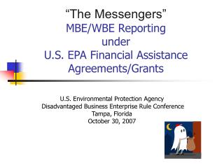 """The Messengers"" MBE/WBE Reporting  under  U.S. EPA Financial Assistance Agreements/Grants"