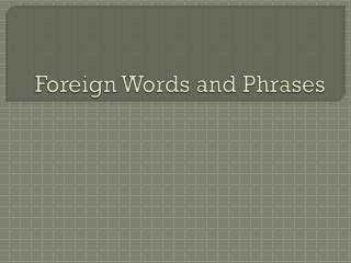 Foreign Words and Phrases