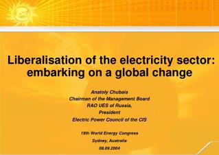 Liberalisation of the electricity sector: embarking on a global change