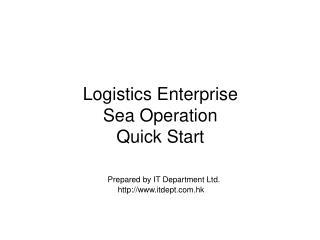 Logistics Enterprise Sea Operation Quick Start