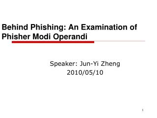 Behind Phishing: An Examination of Phisher Modi Operandi