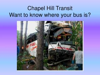 Chapel Hill Transit Want to know where your bus is