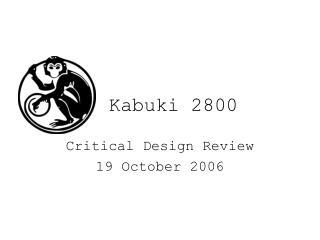 Kabuki 2800
