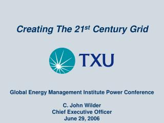 Creating The 21 st  Century Grid