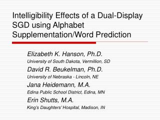 Intelligibility Effects of a Dual-Display SGD using Alphabet Supplementation/Word Prediction